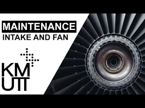 MEE421 Gas Turbine Theory | Maintenance Intake and Fan