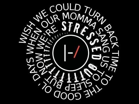 Twenty One Pilots Lyrics stressed out - twenty one pilots | lyrics - youtube