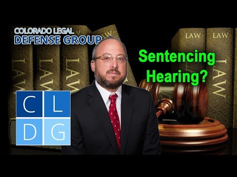 What happens at a sentencing hearing in a Colorado criminal case?