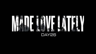 Day26 - Made Love Lately (Instrumental) [Download]