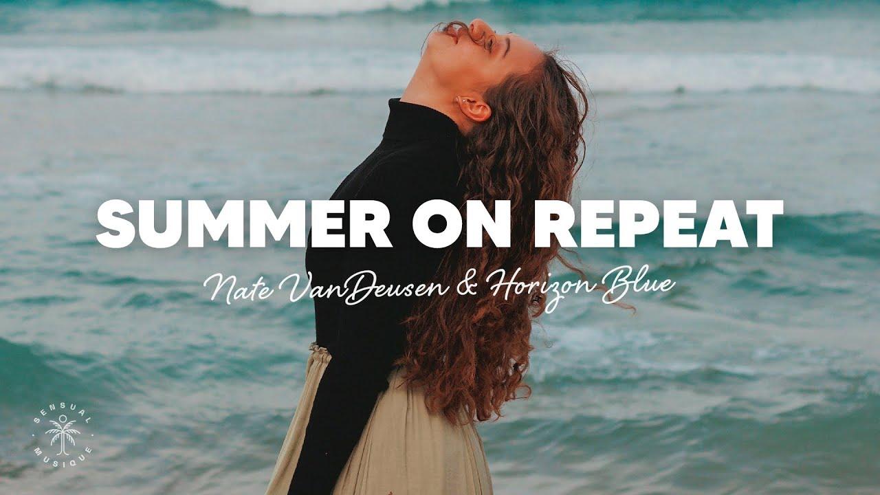 Nate VanDeusen & Horizon Blue - Summer On Repeat (Lyrics)