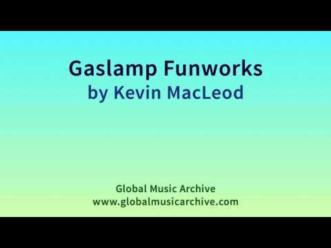 Gaslamp Funworks by Kevin MacLeod 1 HOUR