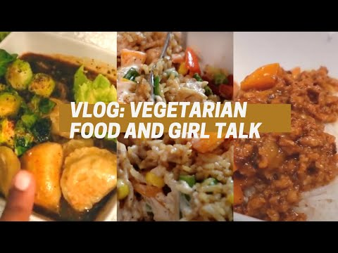 VLOG: Vegetarian/Slick Vegan Meals and Girl talk| Vegan cuban picadillo, Fried Rice. Ramen bowl|