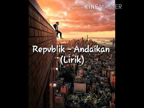 Download Repvblik - Andaikan  Lagu Mp4 baru