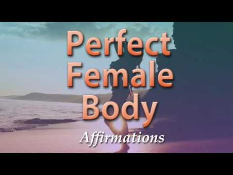 Perfect Female Body - My Body Is A 10 - Super-Charged Affirm
