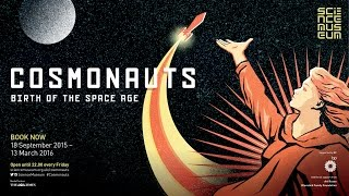 Cosmonauts: Birth of the Space Age exhibition trailer