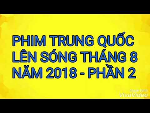 Phim Trung Quốc Lên Sóng Tháng 8 Năm 2018 Phần 2
