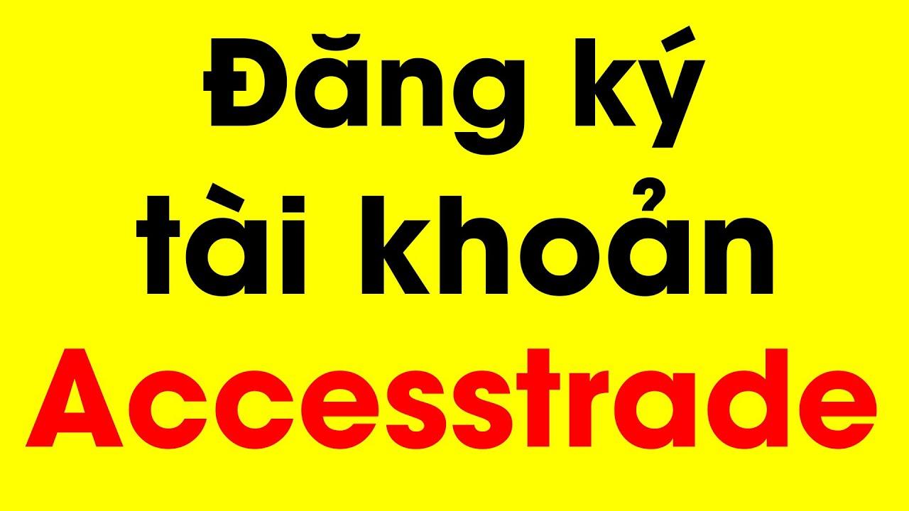 [Hướng dẫn] Cách tạo tài khoản Accesstrade mới nhất 2020 – Ditadi.net