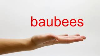 How to Pronounce baubees - American English