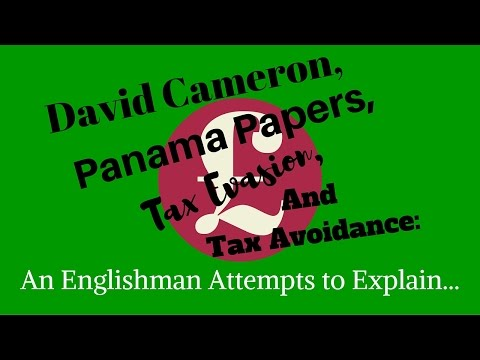 David Cameron, Panama Papers, Tax Evasion, and Tax Avoidance: An Englishman Attempts to Explain...