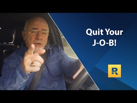 Dave Ramsey Rant - QUIT Your J-O-B