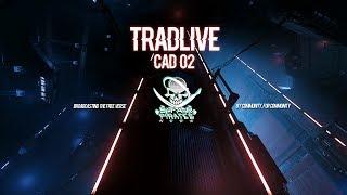 [FR] STAR CITIZEN : TRAD LIVE - CAD 02