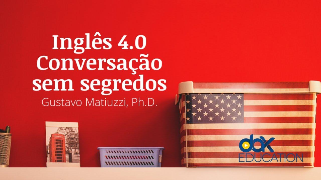 Inglês 4.0 Conversação sem segredos