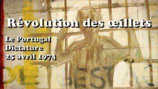 La révolution des œillets, événements d'avril 1974 et chute de la dictature salazariste.