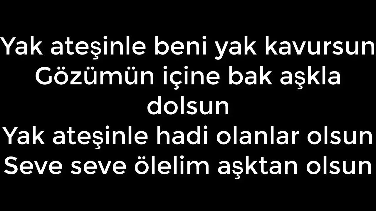 Gökhan Tepe - Yak Ateşinle Lyrics (Sözleri)