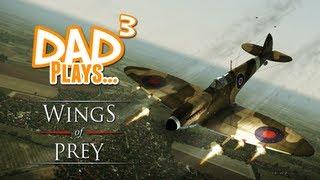 Dad³ Plays... Wings of Prey