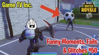 *FORTNITE HALF CENTURY* - Funny Moments & Glitches #50 | Game TV (with Color Sketch Theme)