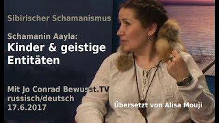 Kinder & Geister - Aayla (russisch/deutsch)| Bewusst.TV - 17.6.2017