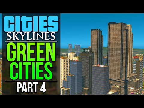 Cities: Skylines Green Cities | PART 4 | HIGH RISE OFFICES