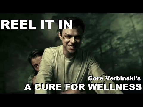 A CURE FOR WELLNESS Movie Review- REEL IT IN