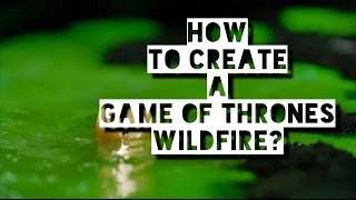 How To Create A Game Of Thrones Wildfire