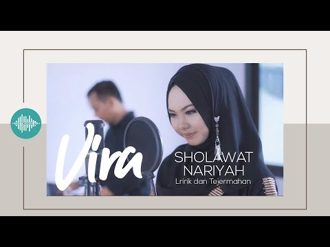 Sholawat Nariyah - Vira - Sholawat Nabi melodious (Video Cover Lyrics and Translation)