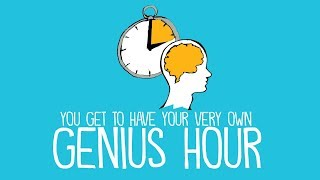 You Get to Have Your Own Genius Hour (A Video for Students)
