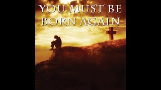 2020-05-03 | You Must Be Born Again