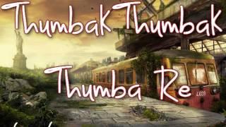 Thumbak Thumbak Thumba Re