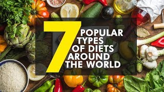 As its world health day today, we help you understand your own much better. here are the 7 most popular diets to choose from be healthy. ...