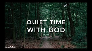 Quiet Time With God - Piano Music | Meditation Music | Deep Prayer Music | Spontaneous Worship Music
