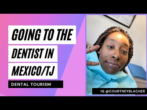 Going To The Dentist In Mexico - Dental Tourism - Best Dentist In TJ