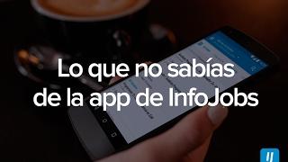 Lo que no sabías de la app de InfoJobs