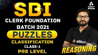 SBI Clerk Foundation 2021 | Reasoning | PUZZLES (Classification) PRE LEVEL Class-1 |  ADDA247