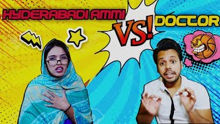 HYDERABADI AMMI VS DOCTOR || Hyderabad Diaries