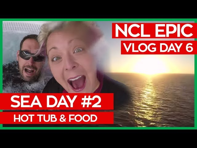 Sea Day Hot Tub Time |  Norwegian Epic Cruise Vlog Day 06