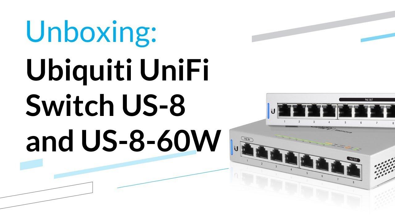 Ubiquiti UniFi Switch US-8 and US-8-60W - Unboxing
