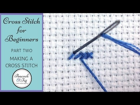 Cross Stitch Tutorial For Beginners #2 - Stitching A Cross Stitch