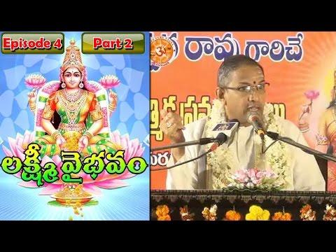 Sri Chaganti Koteswara Rao Preaches Lakshmi Vaibhavam | Episode 4 | Part 2 | Bhakthi TV