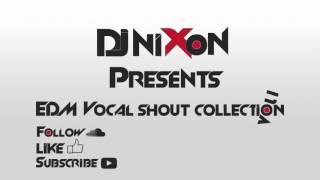 EDM - Vocal Shouts Collection Vol 1