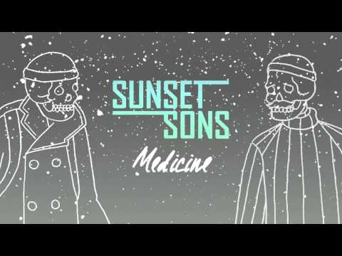 Sunset Sons - Medicine (Official Audio)