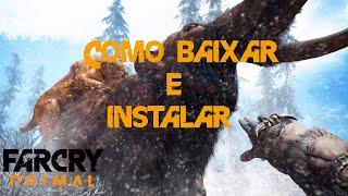 Como baixar e instalar Far Cry Primal