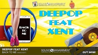 Deepop feat Xent - Back To Me (HIT MANIA CHAMPIONS 2017)
