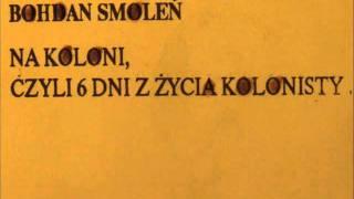 Bohdan Smoleń na koloni ,czyli 6 dni z życia kolonisty