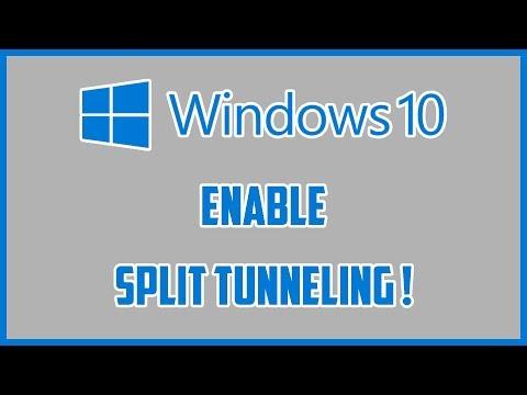 Windows 10 VPN Enable Split Tunneling