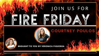 Fire Friday with Courtney Poulos