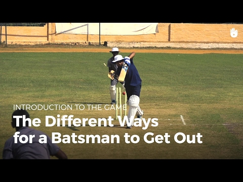 The Different Ways to Get Out | Cricket