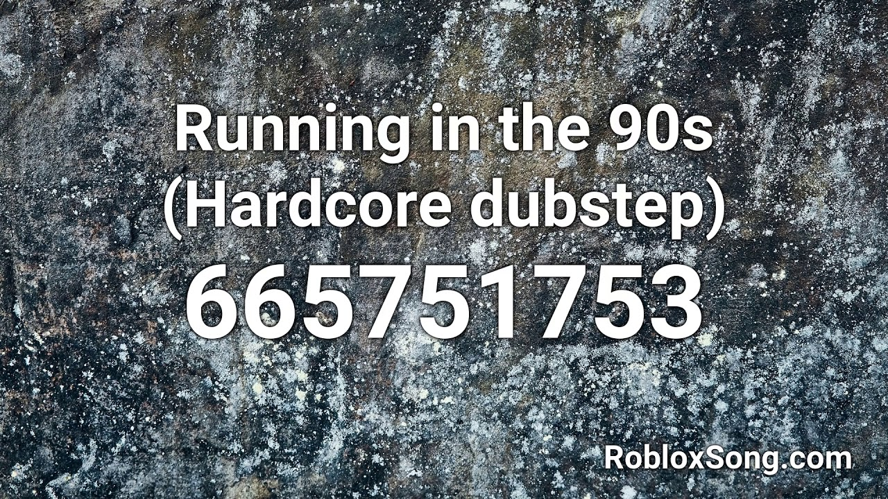 Running In The 90s Hardcore Dubstep Roblox Id Music Code Youtube