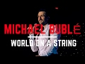 Michael Bublé - I've Got The World On A String (Live Performance Cover)