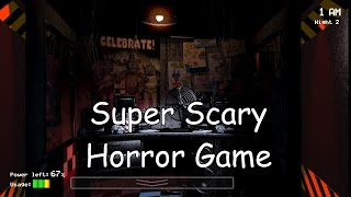 SCARIEST GAME EVER! Five Nights at Freddy